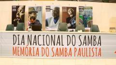 Dia Nacional do Samba. Memória do Samba Paulista. ALESP